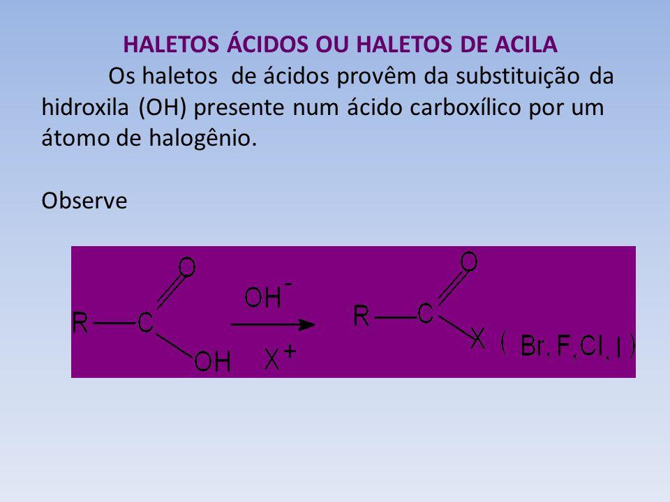 HALETOS ÁCIDOS OU HALETOS DE ACILA