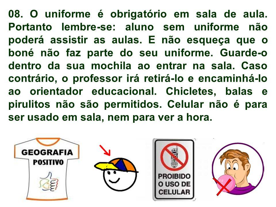 08. O uniforme é obrigatório em sala de aula