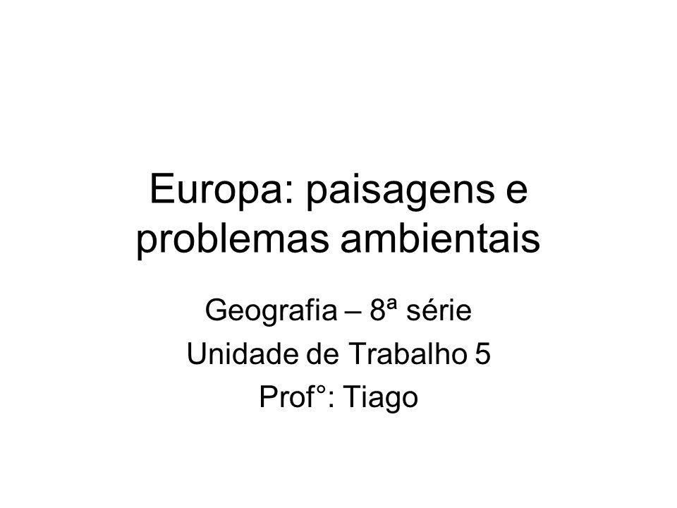 Europa: paisagens e problemas ambientais