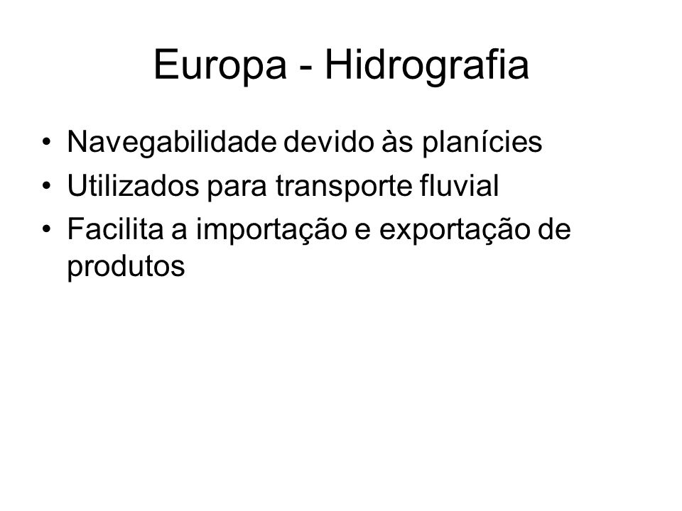 Europa - Hidrografia Navegabilidade devido às planícies