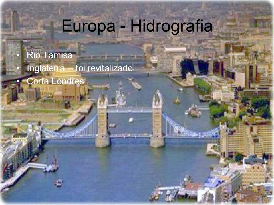Europa - Hidrografia Rio Tamisa Inglaterra – foi revitalizado