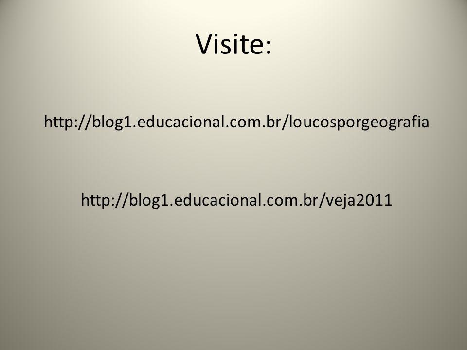 Visite: http://blog1.educacional.com.br/loucosporgeografia