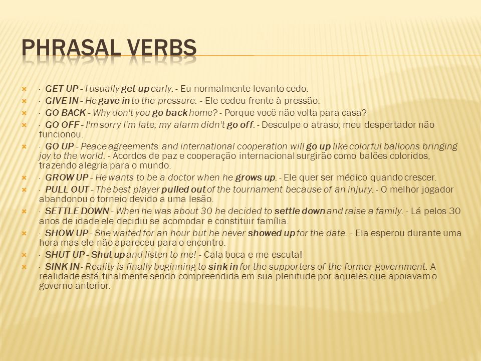 Phrasal Verbs · GET UP - I usually get up early. - Eu normalmente levanto cedo.