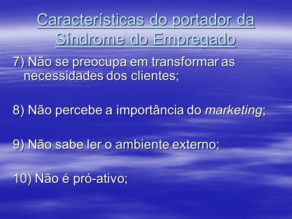 Características do portador da Síndrome do Empregado