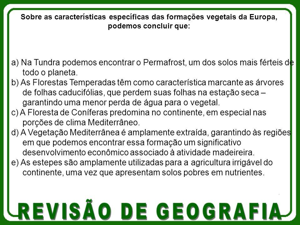 Sobre as características específicas das formações vegetais da Europa, podemos concluir que: