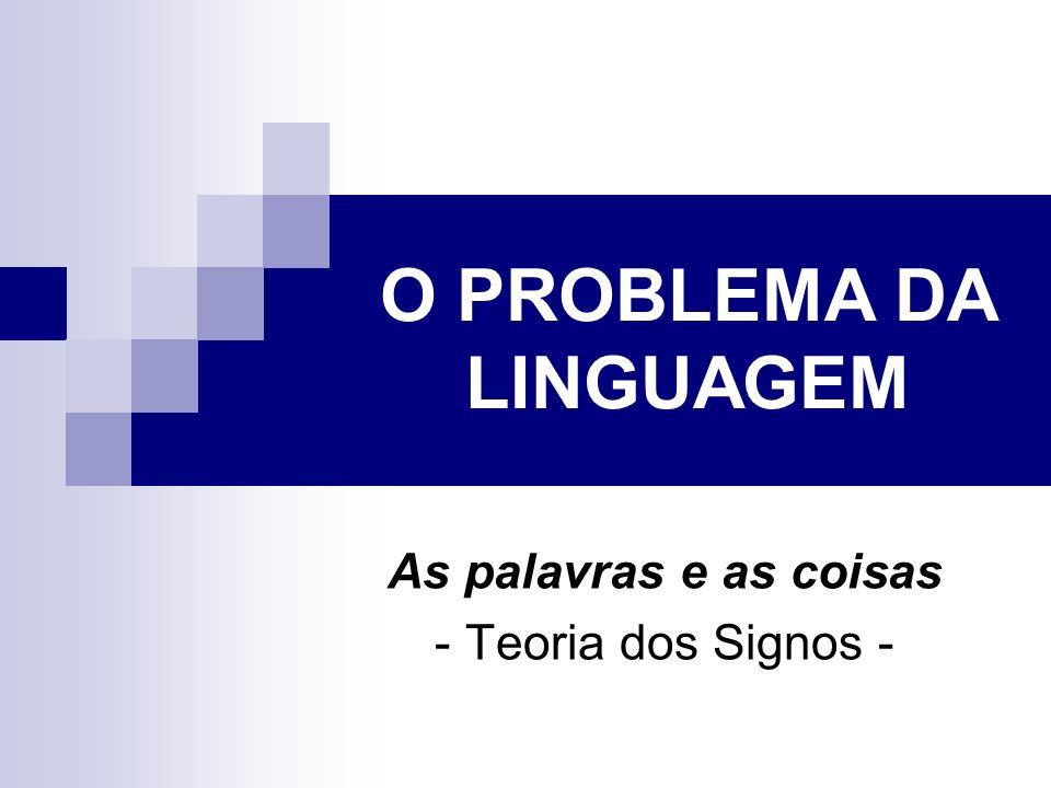 O PROBLEMA DA LINGUAGEM