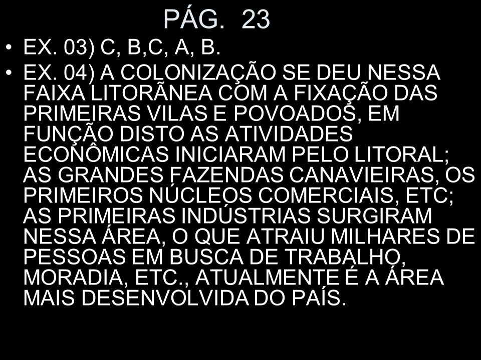 PÁG. 23 EX. 03) C, B,C, A, B.