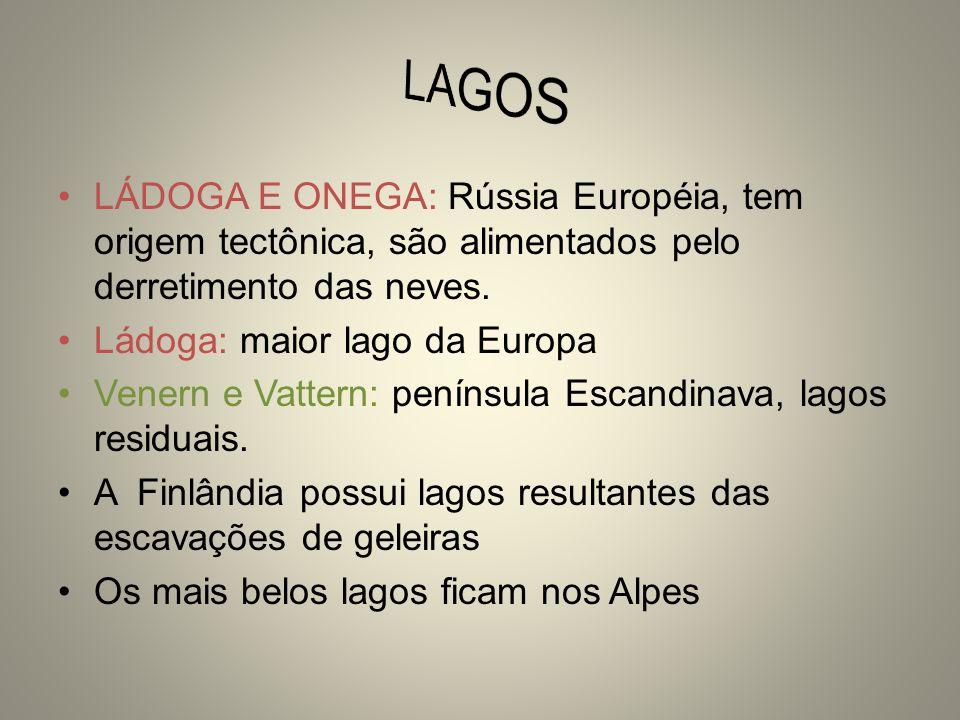 LAGOS LÁDOGA E ONEGA: Rússia Européia, tem origem tectônica, são alimentados pelo derretimento das neves.