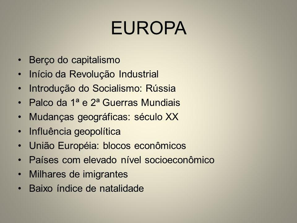 EUROPA Berço do capitalismo Início da Revolução Industrial