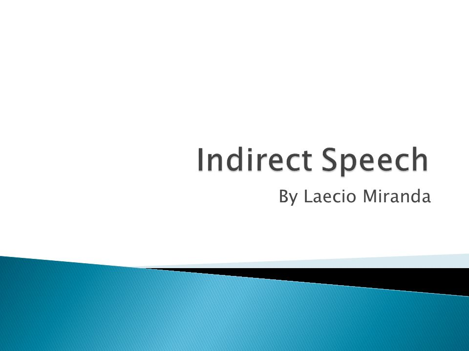 Indirect Speech By Laecio Miranda