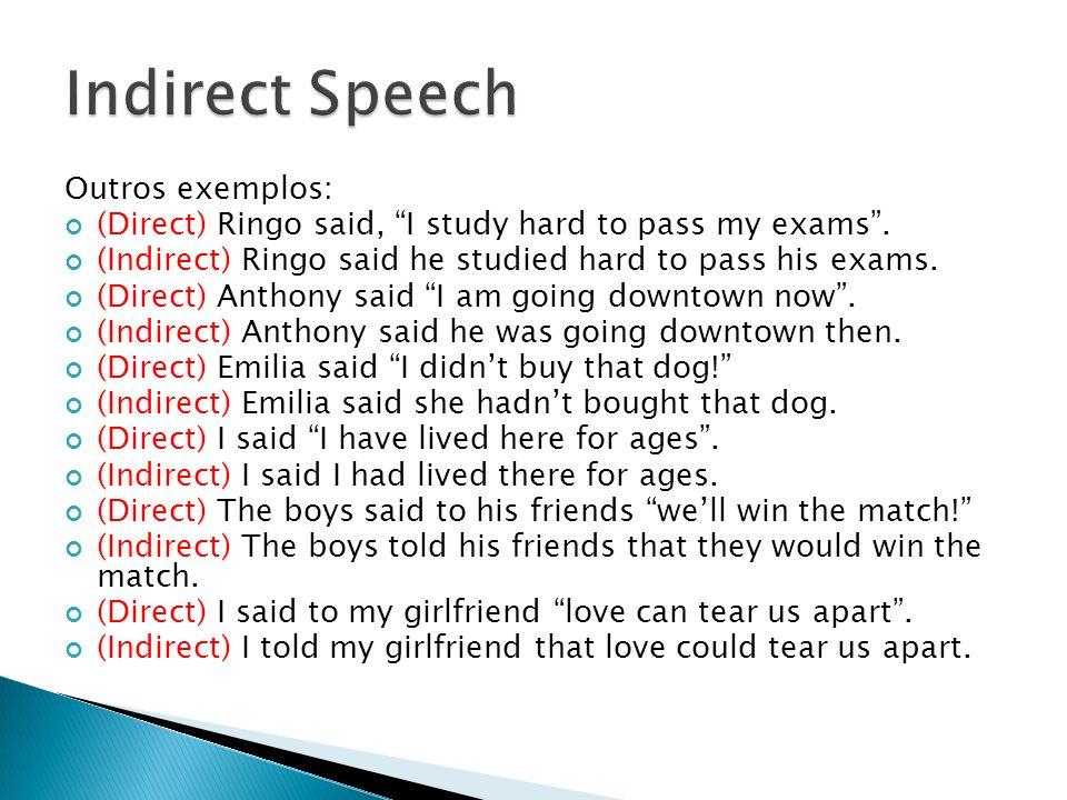 Indirect Speech Outros exemplos: