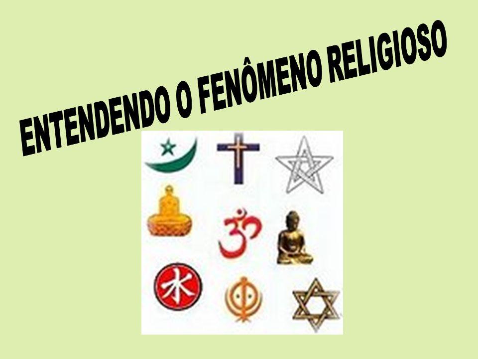 ENTENDENDO O FENÔMENO RELIGIOSO