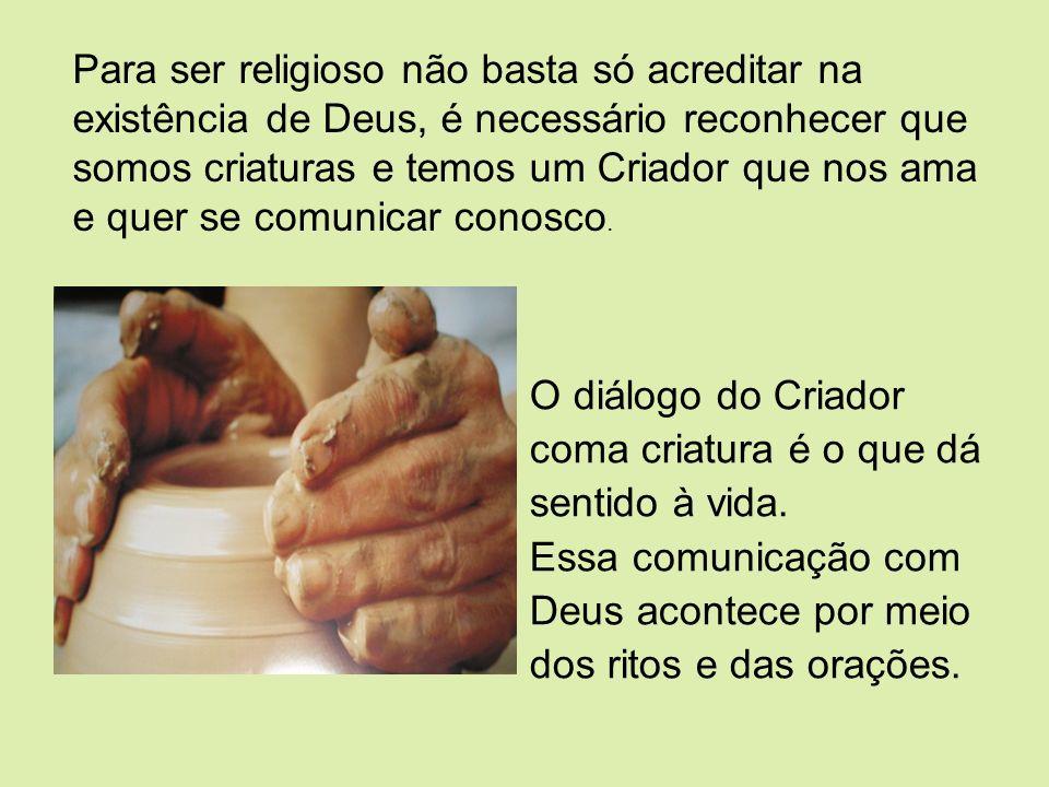 Para ser religioso não basta só acreditar na