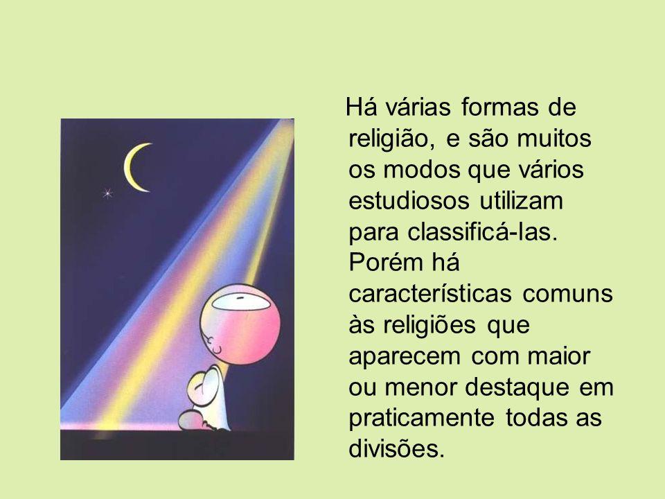 Há várias formas de religião, e são muitos os modos que vários estudiosos utilizam para classificá-las.