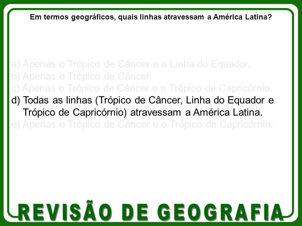 Em termos geográficos, quais linhas atravessam a América Latina