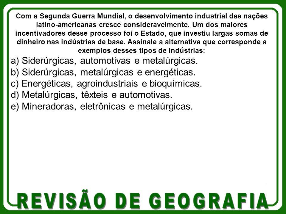 a) Siderúrgicas, automotivas e metalúrgicas.
