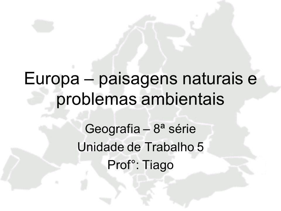 Europa – paisagens naturais e problemas ambientais