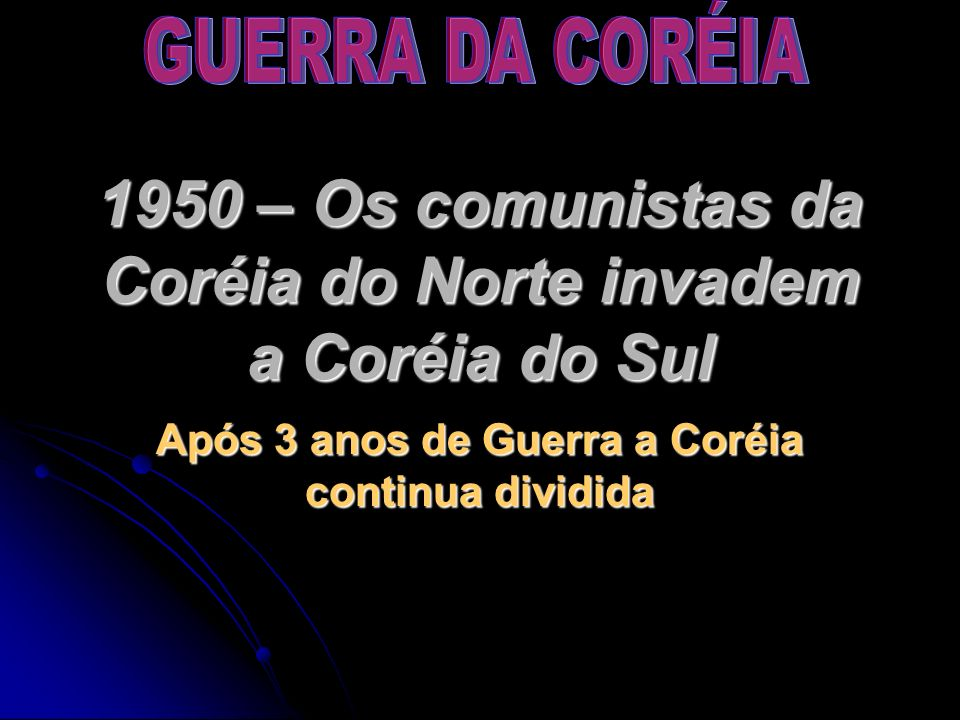 1950 – Os comunistas da Coréia do Norte invadem a Coréia do Sul