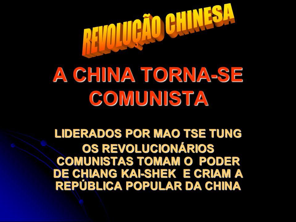 A CHINA TORNA-SE COMUNISTA