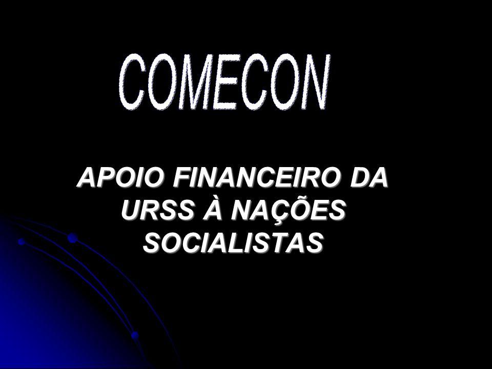 APOIO FINANCEIRO DA URSS À NAÇÕES SOCIALISTAS