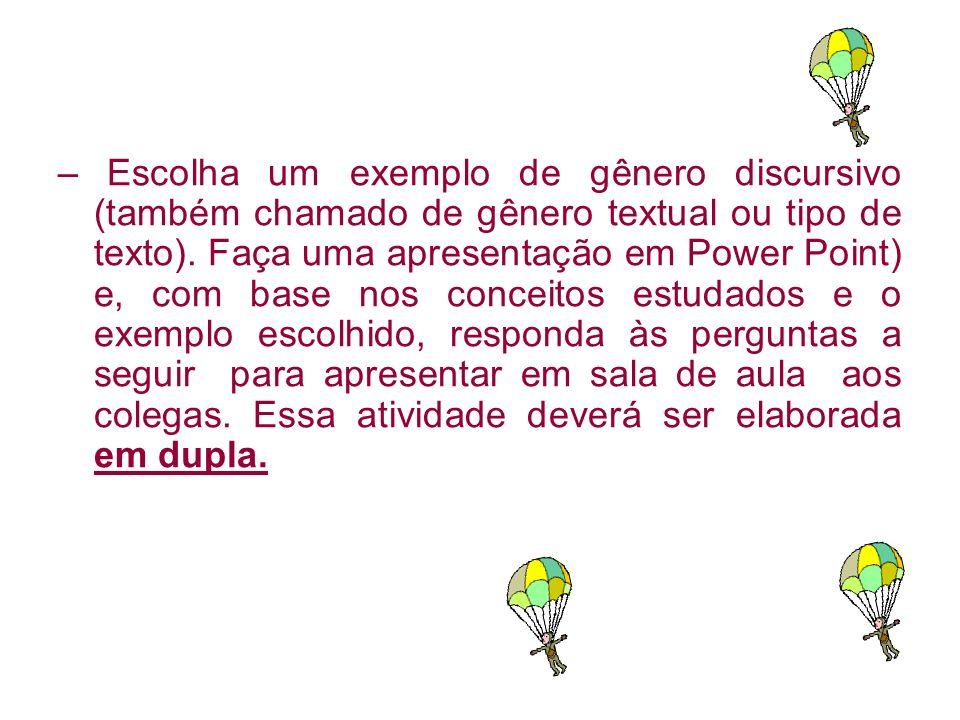 – Escolha um exemplo de gênero discursivo (também chamado de gênero textual ou tipo de texto).