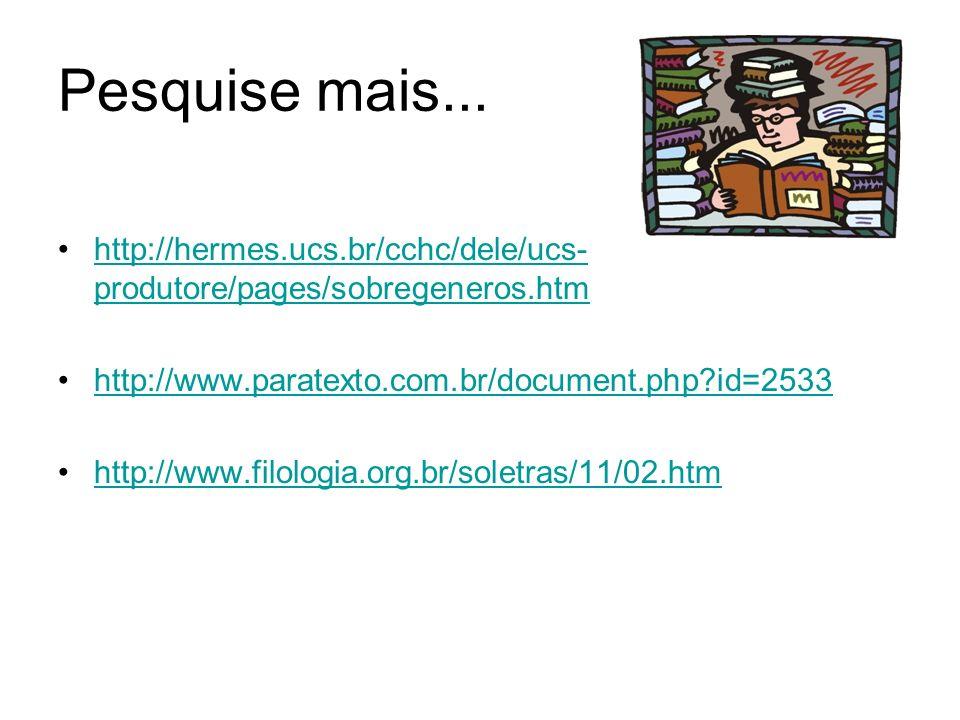 Pesquise mais... http://hermes.ucs.br/cchc/dele/ucs-produtore/pages/sobregeneros.htm. http://www.paratexto.com.br/document.php id=2533.