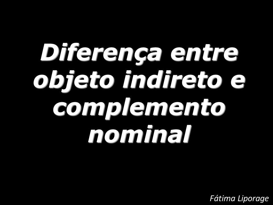 Diferença entre objeto indireto e complemento nominal