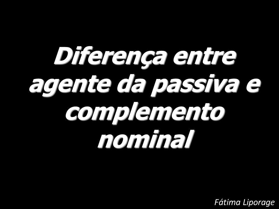 Diferença entre agente da passiva e complemento nominal