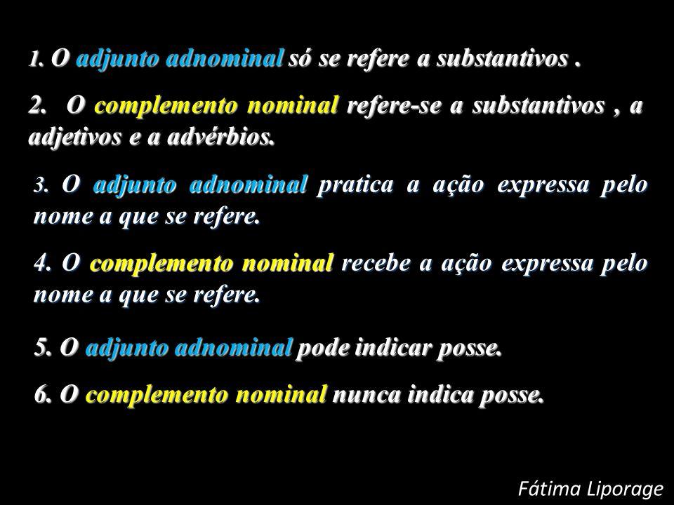 5. O adjunto adnominal pode indicar posse.