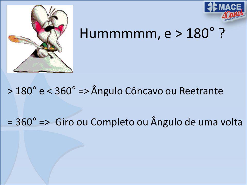 Hummmmm, e > 180° > 180° e < 360° =>