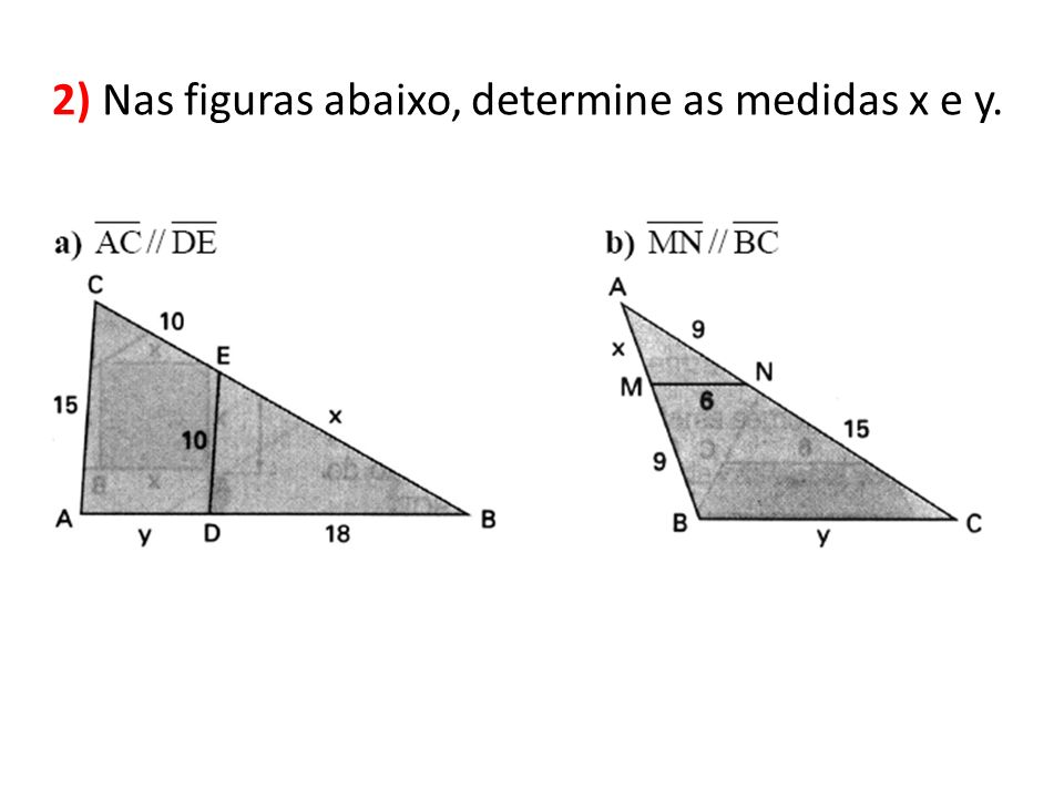 2) Nas figuras abaixo, determine as medidas x e y.