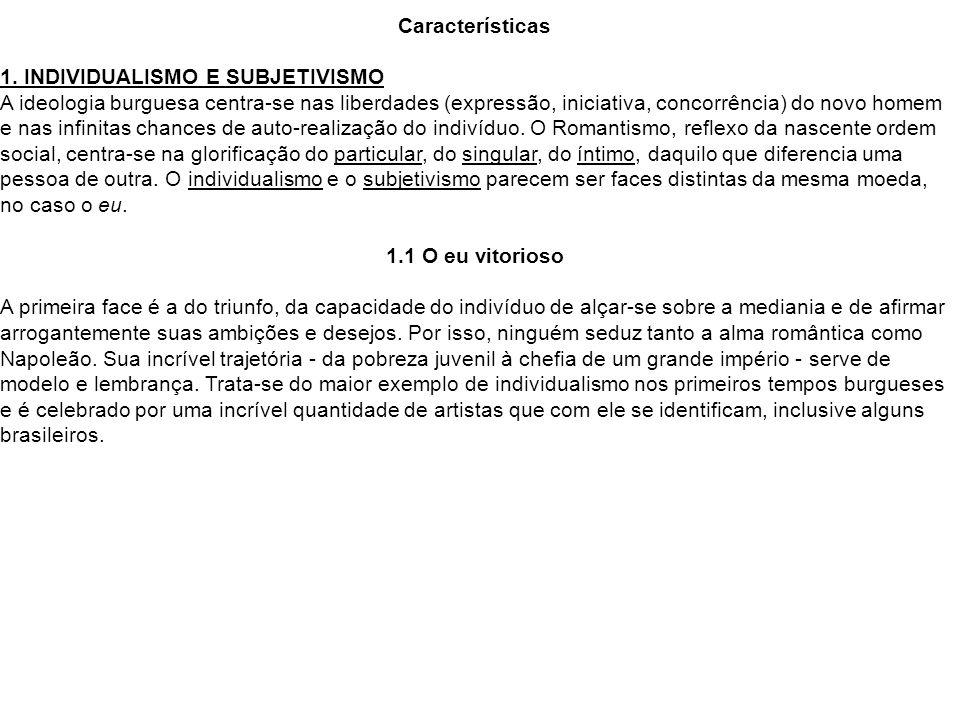 Características 1. INDIVIDUALISMO E SUBJETIVISMO.