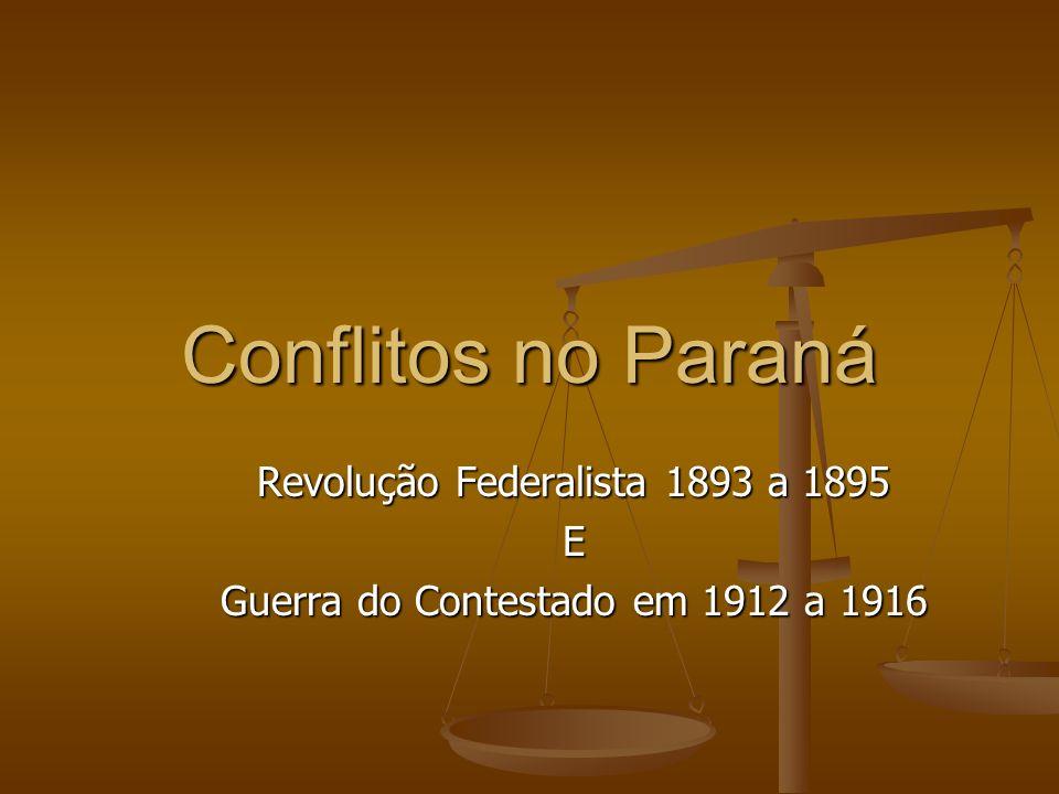 Conflitos no Paraná Revolução Federalista 1893 a 1895 E