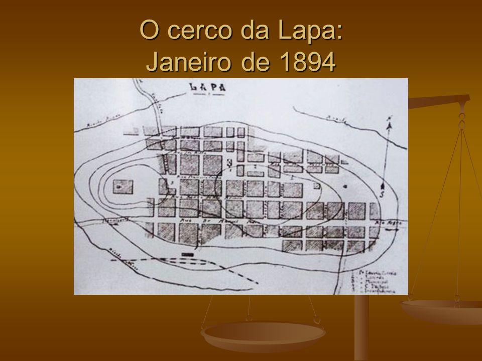 O cerco da Lapa: Janeiro de 1894