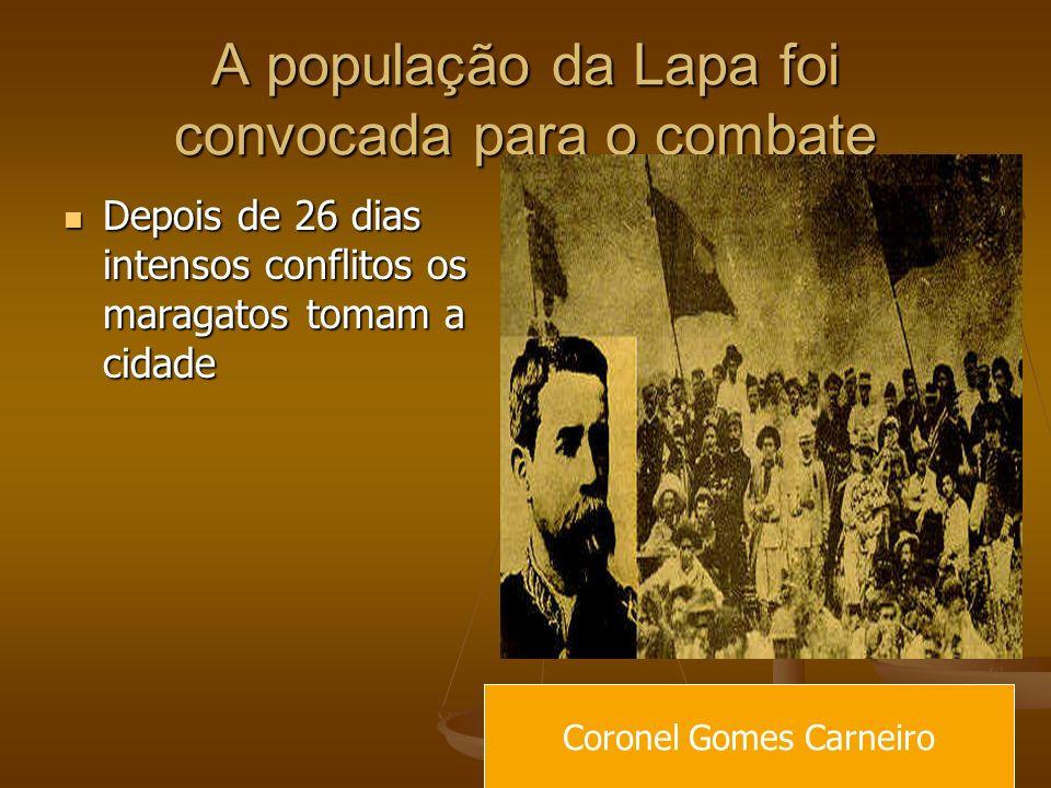 A população da Lapa foi convocada para o combate