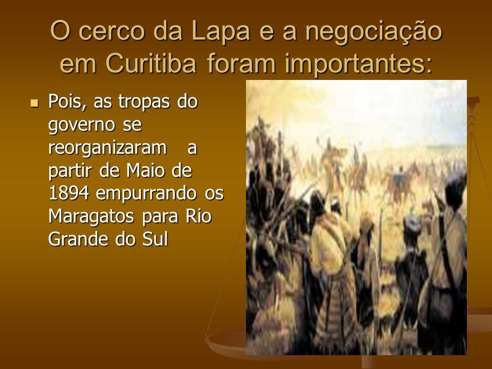 O cerco da Lapa e a negociação em Curitiba foram importantes: