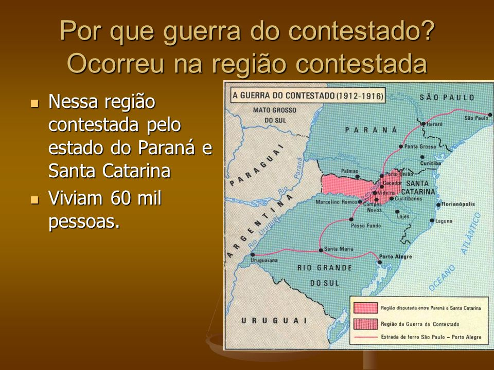 Por que guerra do contestado Ocorreu na região contestada