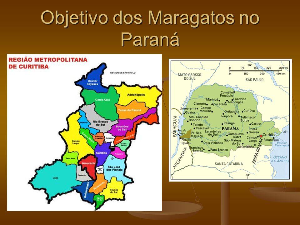 Objetivo dos Maragatos no Paraná