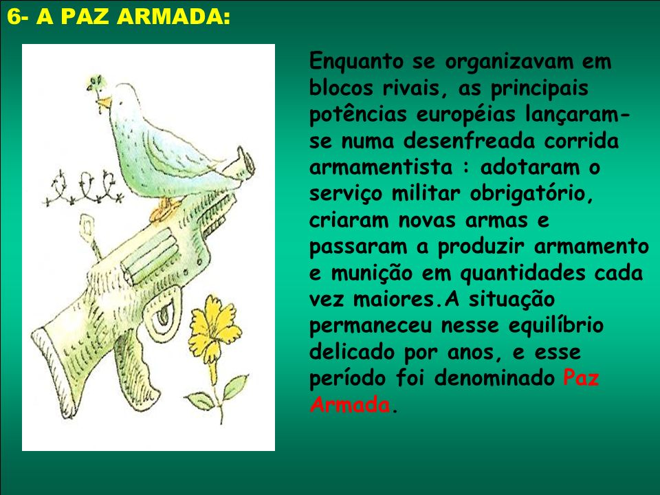 6- A PAZ ARMADA: