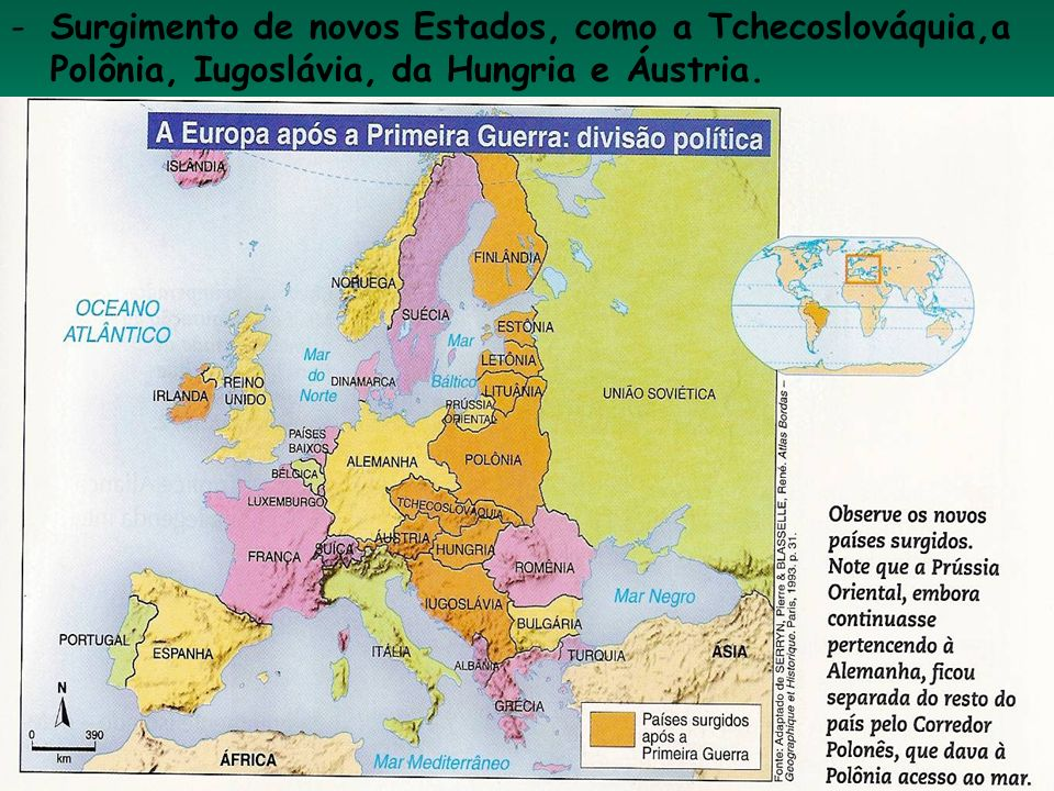 Surgimento de novos Estados, como a Tchecoslováquia,a Polônia, Iugoslávia, da Hungria e Áustria.