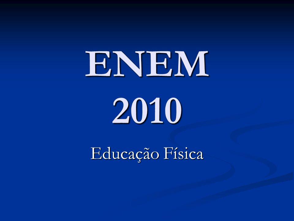 ENEM 2010 Educação Física