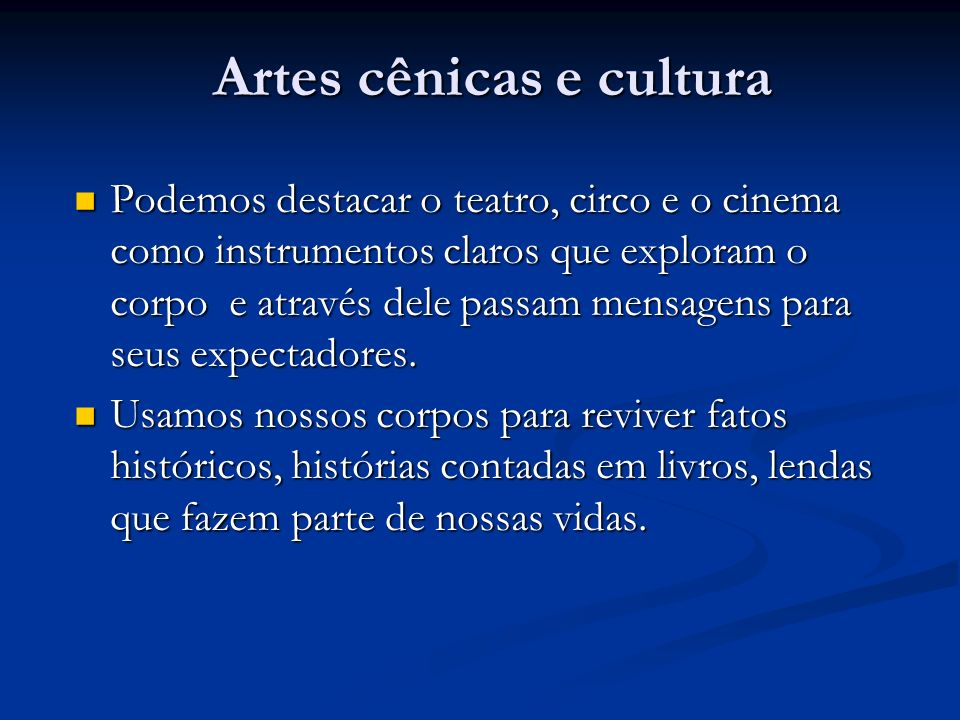 Artes cênicas e cultura