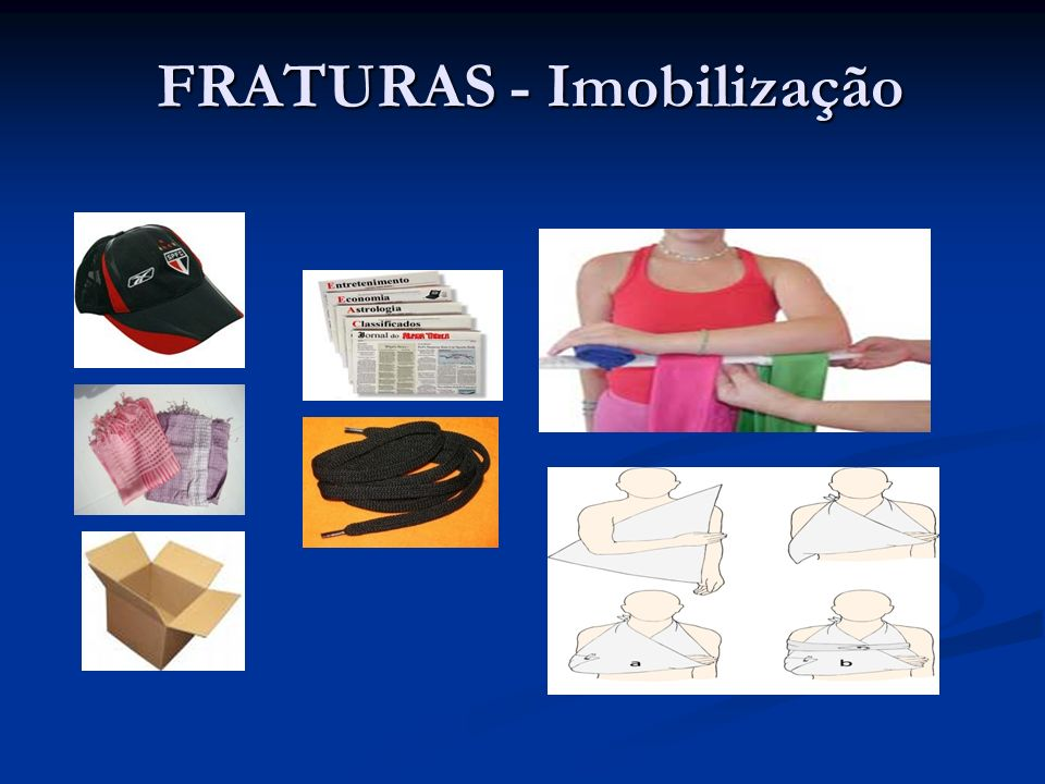 FRATURAS - Imobilização