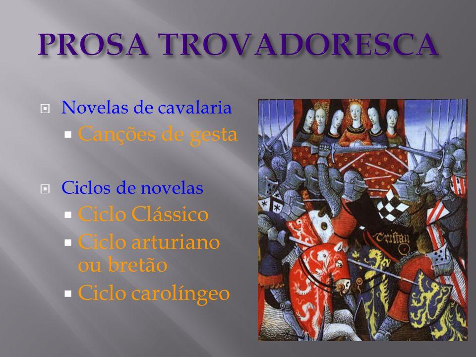 PROSA TROVADORESCA Canções de gesta Ciclo Clássico