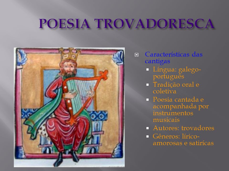 POESIA TROVADORESCA Características das cantigas