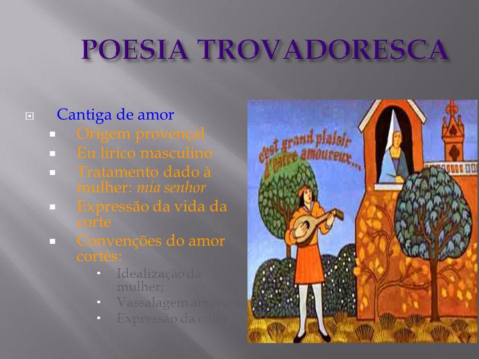 POESIA TROVADORESCA Cantiga de amor Origem provençal