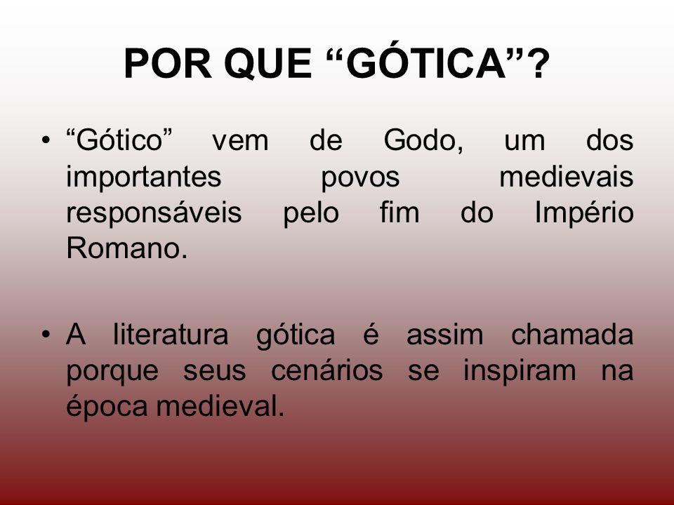 POR QUE GÓTICA Gótico vem de Godo, um dos importantes povos medievais responsáveis pelo fim do Império Romano.