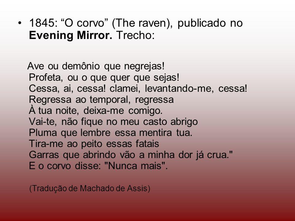 1845: O corvo (The raven), publicado no Evening Mirror. Trecho: