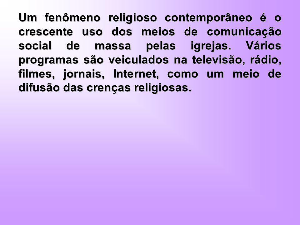 Um fenômeno religioso contemporâneo é o crescente uso dos meios de comunicação social de massa pelas igrejas.