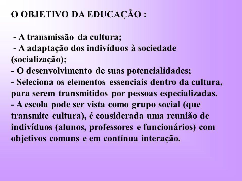 O OBJETIVO DA EDUCAÇÃO :
